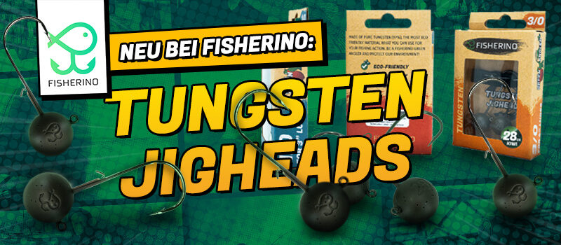 Welcome to the family – die FISHERINO TUNGSTEN-JIGS!
