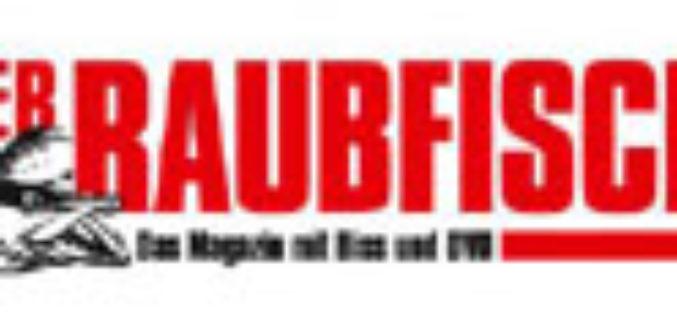 Neues Layout, neue Rubriken, neue Wettbewerbe – der RAUBFISCH startet durch