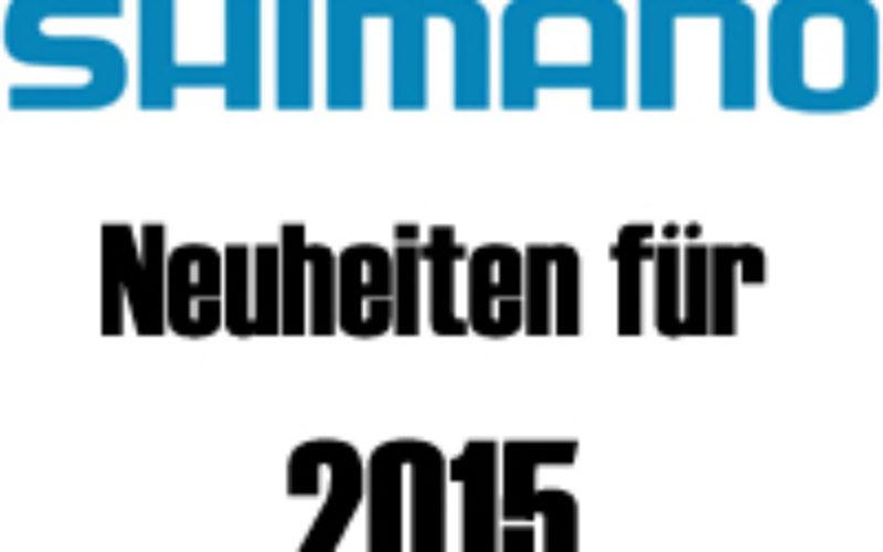 Shimano-Neuheiten für die Saison 2015